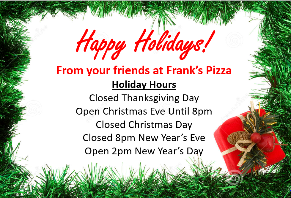 franks pizza holiday hours